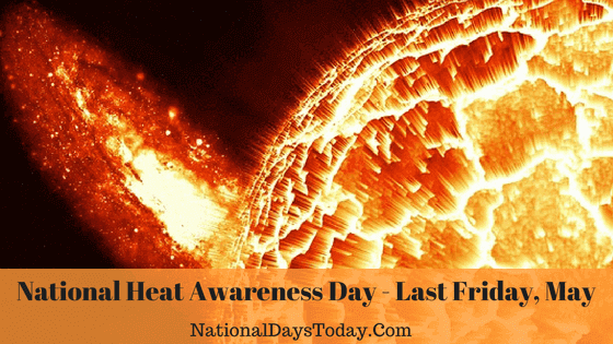 National Heat Awareness Day - Things Everyone Should Know!
