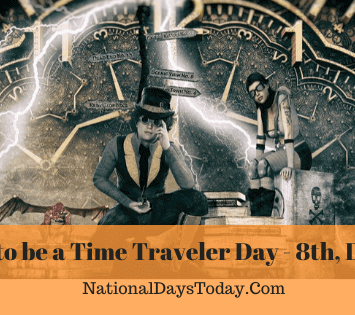 Pretend to be a Time traveler Day