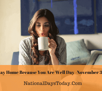 Stay Home Because You Are Well Day